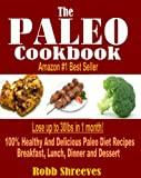 Free Kindle Book : The Paleo Cookbook: Healthy And Delicious Paleo Diet Recipes For Breakfast, Lunch, Dinner and Dessert - Gluten Free, Dairy Free, Allergy Free, Grain Free and Weight Loss Friendly