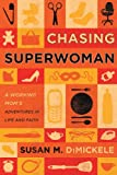 Free Kindle Book : Chasing Superwoman: A Working Mom