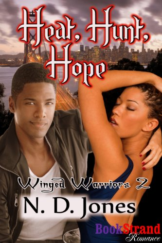 Heat, Hunt, Hope by N.D. Jones