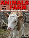 Free Kindle Book : Animals on the Farm A Rhyming Picture Book (Fun Picture Books For Children 6)