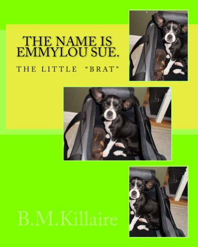 "The name is Emmy Lou Sue. The little&quotbrat"" B.M. Killaire and J.F. Deelstra"