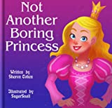 Free Kindle Book : Not Another Boring Princess