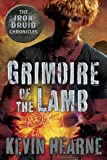 Grimoire of the lamb : an Iron Druid chronicles novella