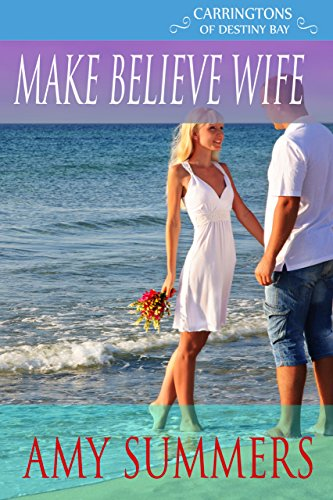 Make-Believe Wife (Destiny Bay Romances:Forever Yours) by Helen Conrad