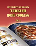Free Kindle Book : The Secrets of Hearty Turkish Home Cooking (Volume 3)