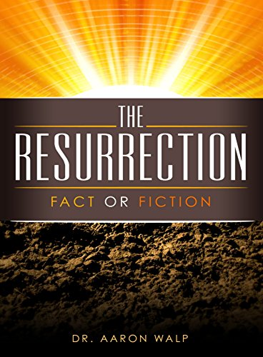 Resurrection: Fact or Fiction