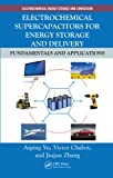 Electrochemical supercapacitors for energy storage and delivery [electronic resource] : fundamentals and applications