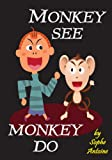 Free Kindle Book : Monkey See Monkey Do (Stories for Kids)