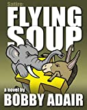 Free Kindle Book : Flying Soup
