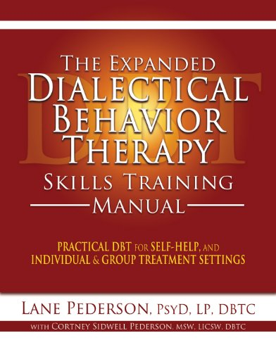 View The Expanded Dialectical Behavior Therapy Skills Training Manual: Practical DBT for Self-Help, and Individual & Group Treatment Settings on Amazon