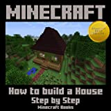 Free Kindle Book : Minecraft: How to Build a House Step by Step
