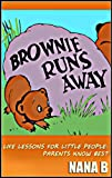"Free Kindle Book : Brownie Runs Away (Life Lessons for Little People ""Parents Know Best"")"
