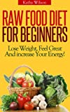 Free Kindle Book : Raw Food Diet For Beginners