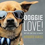 Free Kindle Book : Doggie Love! Why we love dogs so much.