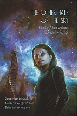 BOOK REVIEW: The Other Half of the Sky Edited by Athena Andreadis