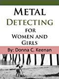 Free Kindle Book : Metal Detecting for Women and Girls