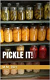 Free Kindle Book : Pickle It!