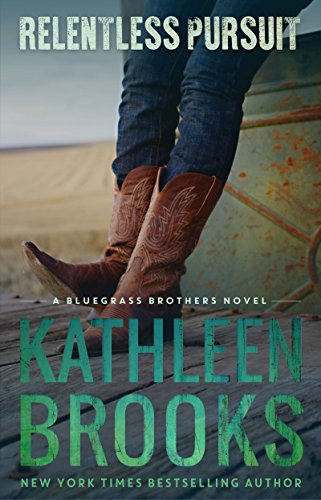 Relentless Pursuit (Bluegrass Brothers) by Kathleen Brooks