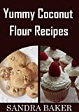 Free Kindle Book : Yummy Coconut Flour Recipes