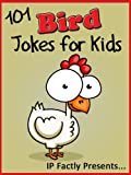 Free Kindle Book : 101 Bird Jokes for Kids (Animal Jokes for Kids - Jokes Books for Kids vol. 8)