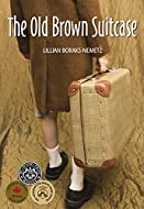 Book Cover: The Old Brown Suitcase by  Lillian Boraks-Nemetz