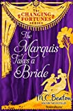 The Marquis Takes a Bride (The Changing Fortunes Series, Vol. 3)
