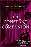 The Constant Companion (The Regency Intrigue Series, Vol. 7)