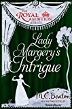 Lady Margery's Intrigue (The Royal Ambition Series, Vol. 6)