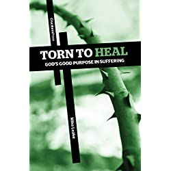 Torn to Heal: God's Good Purpose in Suffering
