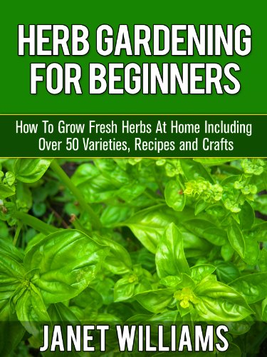 Discover The Book Herb Gardening For Beginners How To Grow Fresh Herbs At Home Including Over