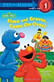 Elmo and Grover, Come on Over (Sesame Street) (Step into Reading)