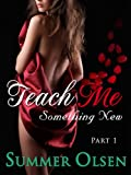 Free Kindle Book : Teach Me Something New, Part 1