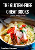 Free Kindle Book : Gluten Free Soups - 30 Delicious Recipes (Going Gluten Free)