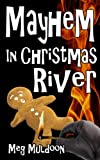Free Kindle Book : Mayhem in Christmas River: A Christmas in July Cozy Mystery (Christmas River Cozy)