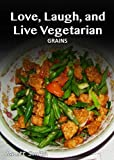 Free Kindle Book : Vegetarian Grain - 30 Delicious Recipes (Easy Vegetarian Recipes)