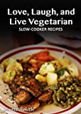 Free Kindle Book : Vegetarian Slow Cooker - 30 Delicious Recipes (Easy Vegetarian Recipes)