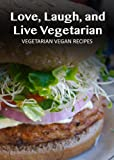 Free Kindle Book : Vegetarian Vegan - 30 Delicious Recipes (Easy Vegetarian Recipes)