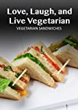 Free Kindle Book : Vegetarian Sandwiches - 30 Delicious Recipes (Easy Vegetarian Recipes)