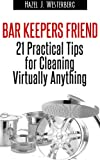 Free Kindle Book : Bar Keepers Friend: 21 Practical Tips for Cleaning Virtually Anything