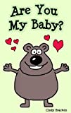 Free Kindle Book : Are You My Baby? A Rhyming Picture Book For Little Ones