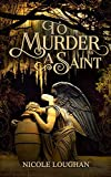 Free Kindle Book : To Murder a Saint (Saints)