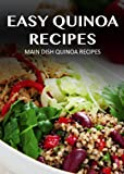 Free Kindle Book : Quinoa Main Dish - 30 Delicious Recipes (Simply Quinoa)