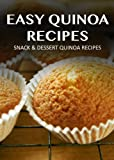 Free Kindle Book : Quinoa Snacks & Desserts - 30 Delicious Recipes (Simply Quinoa)