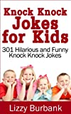 Free Kindle Book : Knock Knock Jokes for Kids: 301 Hilarious and Funny Knock Knock Jokes