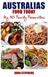 Free Kindle Book : Australias Food Today My 50 Family Favourites