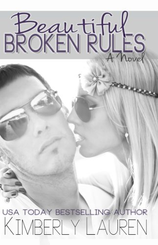 Beautiful Broken Rules by Kimberly Lauren