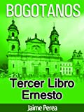 Free Kindle Book : BOGOTANOS LIBRO TERCERO ERNESTO (Spanish Edition)
