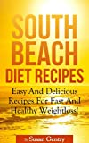 Free Kindle Book : South Beach Diet Phase 1-3 Recipes! : Easy And Delicious Recipes For Fast And Healthy Weightloss.