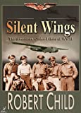 Free Kindle Book : Silent Wings- The American Glider Pilots of WWII