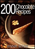 Free Kindle Book : 200 Chocolate Recipes - Cookies, Cakes, Desserts, Etc..